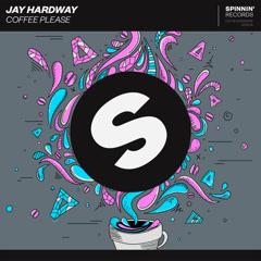 Coffee Please (Single) - Jay Hardway