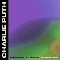 Done For Me (No Sleep Remix) - Charlie Puth