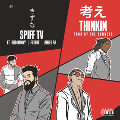 Thinkin (Single) - Spiff TV