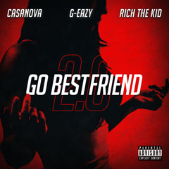 Go BestFriend 2.0 (Single) - Casanova