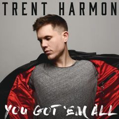 You Got 'Em All - Trent Harmon