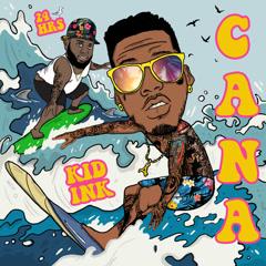 Cana (Single) - Kid Ink