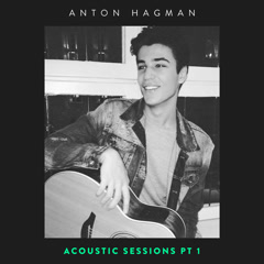Acoustic Sessions, Pt. 1 (Single) - Anton Hagman