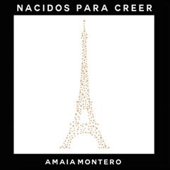 Nacidos Para Creer - Amaia Montero