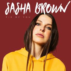 Fix Of You (Single) - Sasha Brown