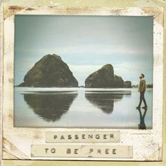 To Be Free (Single) - Passenger