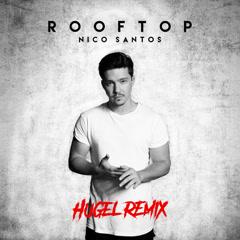 Rooftop (HUGEL Remix) - Nico Santos