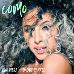 Como (Single) - Kim Viera, Daddy Yankee