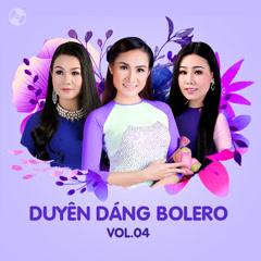 Duyên Dáng Bolero Vol 4 - Dương Hồng Loan, Lưu Ánh Loan, Giáng Tiên