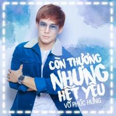 Còn Thương Nhưng Hết Yêu (Remix) (Single) - Võ Phúc Hưng