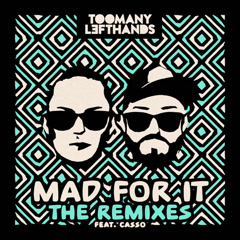 Mad For It (The Remixes) - TooManyLeftHands