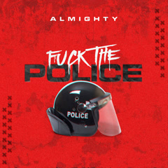 F**k The Police (Single) - Almighty