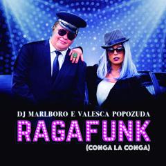 Ragafunk Conga La Conga (Single) - DJ Marlboro, Valesca Popozuda