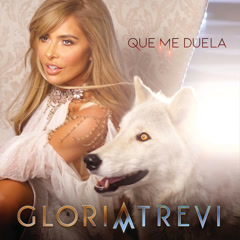 Que Me Duela (Single) - Gloria Trevi