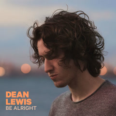 Be Alright (Single) - Dean Lewis
