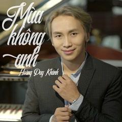 Mùa Không Anh (Single) - Hoàng Duy Khánh