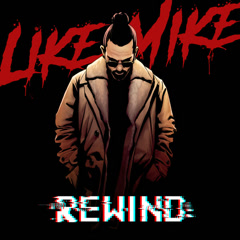 Rewind (Single) - Like Mike