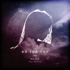 Do For You (Single) - Royce