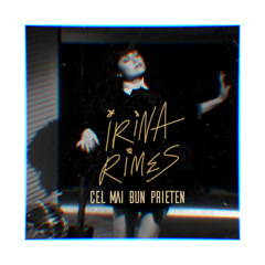 Cel Mai Bun Prieten (Single) - Irina Rimes