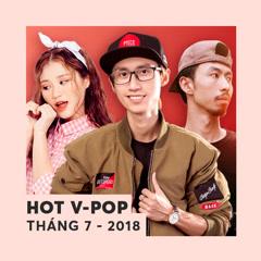 Nhạc Việt Hot Tháng 07/2018 - Various Artists