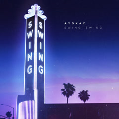 Swing Swing (Single) - ayokay