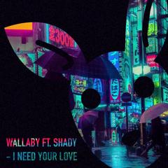 I Need Your Love (Single) - Wallaby