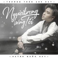 Người Trong Bóng Tối (Single) - Trương Trần Anh Duy