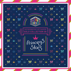 THE IDOLM@STER LIVE THE@TER SOLO COLLECTION 06 Princess Stars - Various Artists