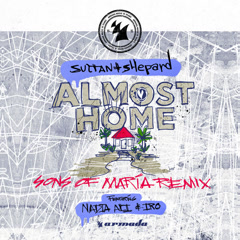 Almost Home (Sons Of Maria Remix) - Sultan + Shepard