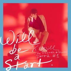 The 4th Album Part.2. #1 Will Be A Start - K.will