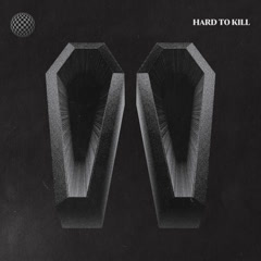 Hard To Kill - Hard To Kill