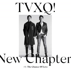 New Chapter #1 : The Chance Of Love - The 8th Album - TVXQ