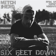 Six Feet Down (Single) - Mitch The Hero