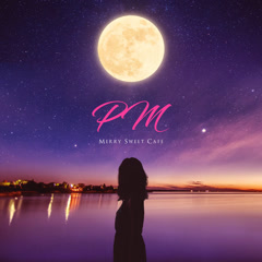 PM (Single) - Merry Sweet Cafe