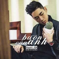 Buồn Của Anh (Solo Version) (Single) - K-ICM