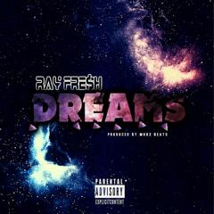 Dreams (Single) - Ray Fresh