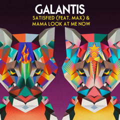 Satisfied / Mama Look At Me Now (Single) - Galantis
