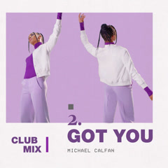 Got You (Club Mix) - Michael Calfan