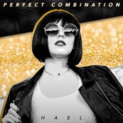 Perfect Combination (Single) - Hael