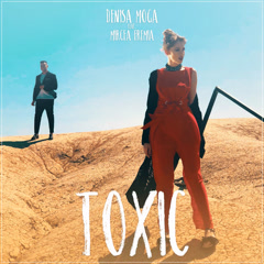 Toxic (Single) - Denisa Moga