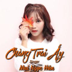 Chàng Trai Ấy (Single)