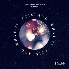 What If (EP) - FT Island