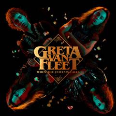 When The Curtain Falls (Single) - Greta Van Fleet