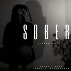 Sober (I Need You) - Krystle Maria