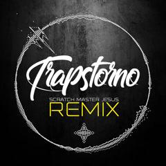 Trapstorno Remix - Scratch Master Jesus