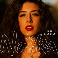 Oh Mama (Single) - Naika