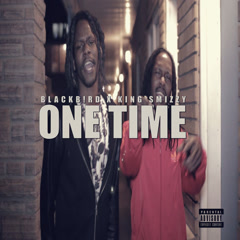 One Time (Single) - KingSmizzy, BlackB!Rd
