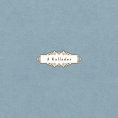 3 Ballades (Single) - Bluish Nocturne