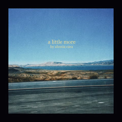 A Little More (Single) - Alessia Cara