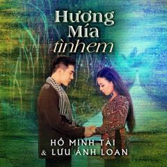 Hương Mía Tình Em (Single) - Hồ Minh Tài, Lưu Ánh Loan